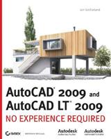 AutoCAD2009 and AutoCAD LT 2009: No Experience Required
