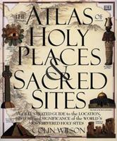 The Atlas of Holy Places and Sacred Sites 0670872350 Book Cover