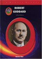 Robert Goddard: Rocket Man (Robbie Readers) 1584153040 Book Cover