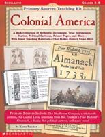 Primary Sources Teaching Kit: Colonial America 0590378473 Book Cover