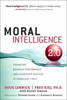 Moral Intelligence 2.0: Enhancing Business Performance and Leadership Success in Turbulent Times 0132498286 Book Cover