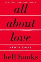 All About Love: New Visions (Bell Hooks Love Trilogy)