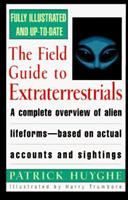 The Field Guide to Extraterrestrials 038078128X Book Cover