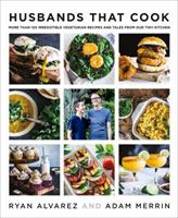 Husbands That Cook: More Than 120 Irresistible Vegetarian Recipes and Tales from Our Tiny Kitchen 1250151546 Book Cover