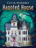 Cut  Assemble Haunted House: Easy-to-Make Paper Model