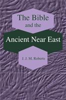 The Bible and the Ancient Near East: Collected Essays 1575060663 Book Cover