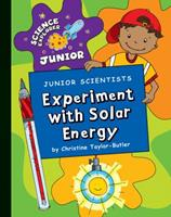 Junior Scientists: Experiment with Solar Energy 1602798400 Book Cover
