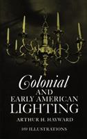 Colonial and Early American Lighting 048620975X Book Cover
