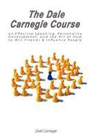The Dale Carnegie Course on Effective Speaking, Personality Development, and the Art of How to Win Friends & Influence People 9563100158 Book Cover