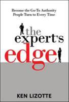 The Expert's Edge: Become the Go-To Authority People Turn to Every Time 0071495673 Book Cover