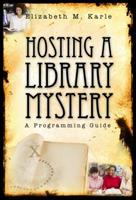 Hosting a Library Mystery: A Programming Guide 0838909868 Book Cover