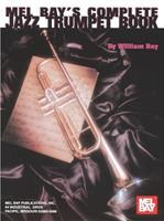 Mel Bays Complete Jazz Trumpet Book 0786602805 Book Cover