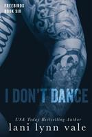 I Don't Dance 1542372194 Book Cover