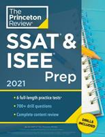 Princeton Review SSAT & ISEE Prep, 2021: 6 Practice Tests + Review & Techniques + Drills