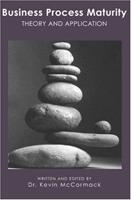 Business Process Maturity: Theory and Application 1419679139 Book Cover