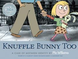 Knuffle Bunny Too: A Case of Mistaken Identity 054510355X Book Cover