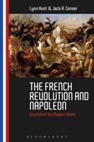 The French Revolution and Napoleon: Crucible of the Modern World 1474213723 Book Cover