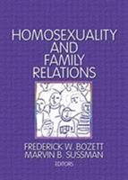 Homosexuality and Family Relationships (Marriage & Family Review Series) (Marriage & Family Review Series) 0918393701 Book Cover