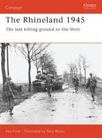 The Rhineland 1945: The Last Killing Ground in the West (Osprey Military Campaign) 0275982696 Book Cover