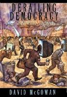 Derailing Democracy: The America the Media Don't Want You to See 1567511848 Book Cover
