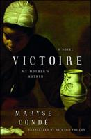 Victoire: My Mother's Mother 1416592768 Book Cover