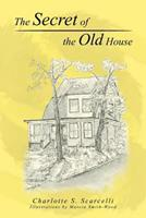 The Secret of the Old House 1467873241 Book Cover