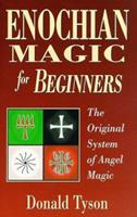 Enochian Magic For Beginners: The Original System of Angel Magic (For Beginners) 1567187471 Book Cover