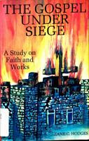 The Gospel Under Siege : Faith & Works in Tension 1879534002 Book Cover