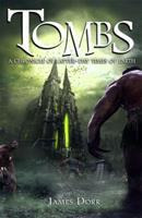 Tombs: A Chronicle of Latter-Day Times of Earth 1934501743 Book Cover