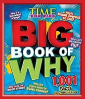 TIME For Kids The BIG Book of Why: Answers to the 1001 Most Asked Questions