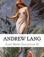 Andrew Lang, Fairy Books Collection II 1500544221 Book Cover