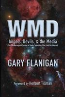 Wmd: Angels, Devils, & the Media: The Extraterrestrial Control of Radio, Television, Film, and the Internet 0999650718 Book Cover