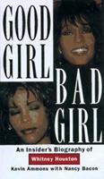 Good Girl, Bad Girl: An Insider's Biography of Whitney Houston 1559723793 Book Cover