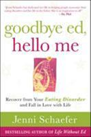 Goodbye Ed, Hello Me: Recover from Your Eating Disorder and Fall in Love with Life 0071608877 Book Cover