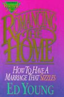 Romancing the Home: How to Have a Marriage That Sizzles 0805461590 Book Cover