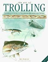 The Art of Trolling: A Complete Guide to Freshwater Methods and Tackle 0070572356 Book Cover