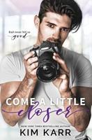 Come A Little Closer 1979374015 Book Cover