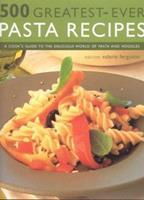 500 Greatest Ever Pasta Recipes 1842159313 Book Cover