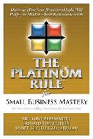 The Platinum Rule for Small Business Mastery 0981937144 Book Cover