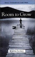 Room to Grow: Daily Thoughts for Men 1565630963 Book Cover