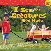 I See the Creatures God Made 0784720959 Book Cover