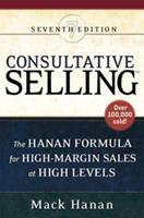 Consultative Selling: The Hanan Formula for High-Margin Sales at High Levels 081447215X Book Cover