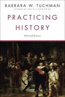 Practicing History: Selected Essays 0394520866 Book Cover