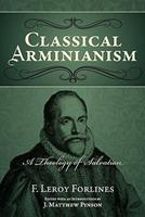 Classical Arminianism: A Theology of Salvation 0892656077 Book Cover