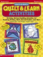 Month-By-Month Quilt & Learn Activities: 25 Easy, No-Sew Quilting Activities for Reading, Writing, Math, Social Studies, and More 0439234670 Book Cover