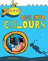Dive Into Colours 1525514628 Book Cover