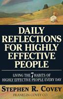 Daily Reflections for Highly Effective People: Living the 7 Habits of Highly Successful People Every Day 0671887173 Book Cover