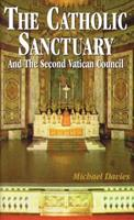 The Catholic Sanctuary and the Second Vatican Council 0895555476 Book Cover