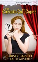 The Curtain Call Caper: The Gabby St. Claire Diaries 1497412277 Book Cover