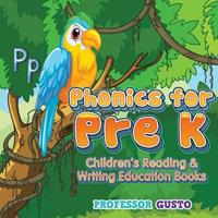 Phonics for Pre K: Children's Reading & Writing Education Books 1683219449 Book Cover